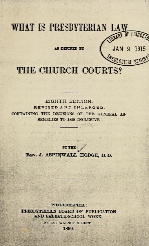 Hodge, J A - What is Presbyterian Law (8th).jpg