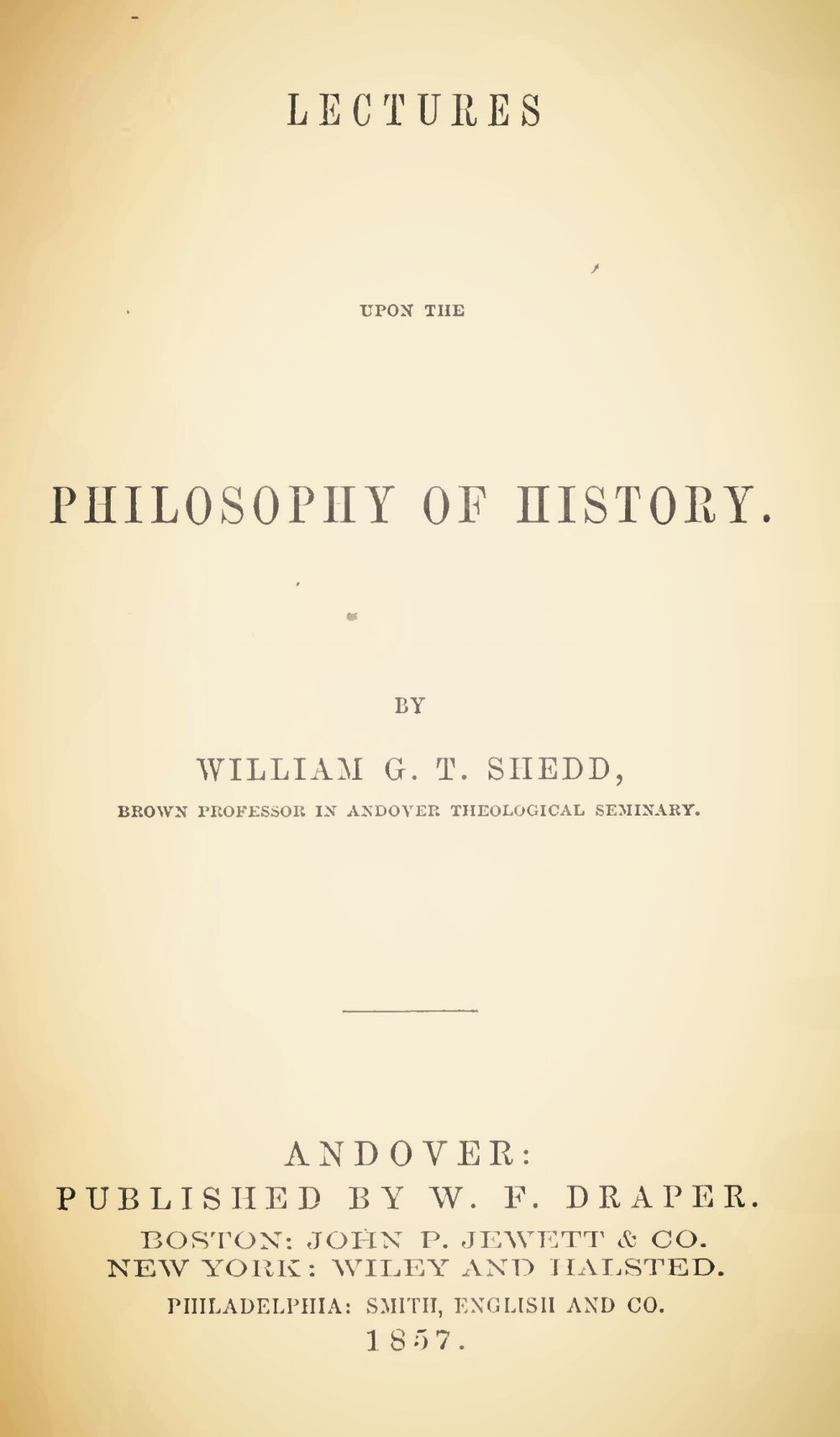 Shedd, William Greenough Thayer, Lectures Upon the Philosophy of History Title Page.jpg