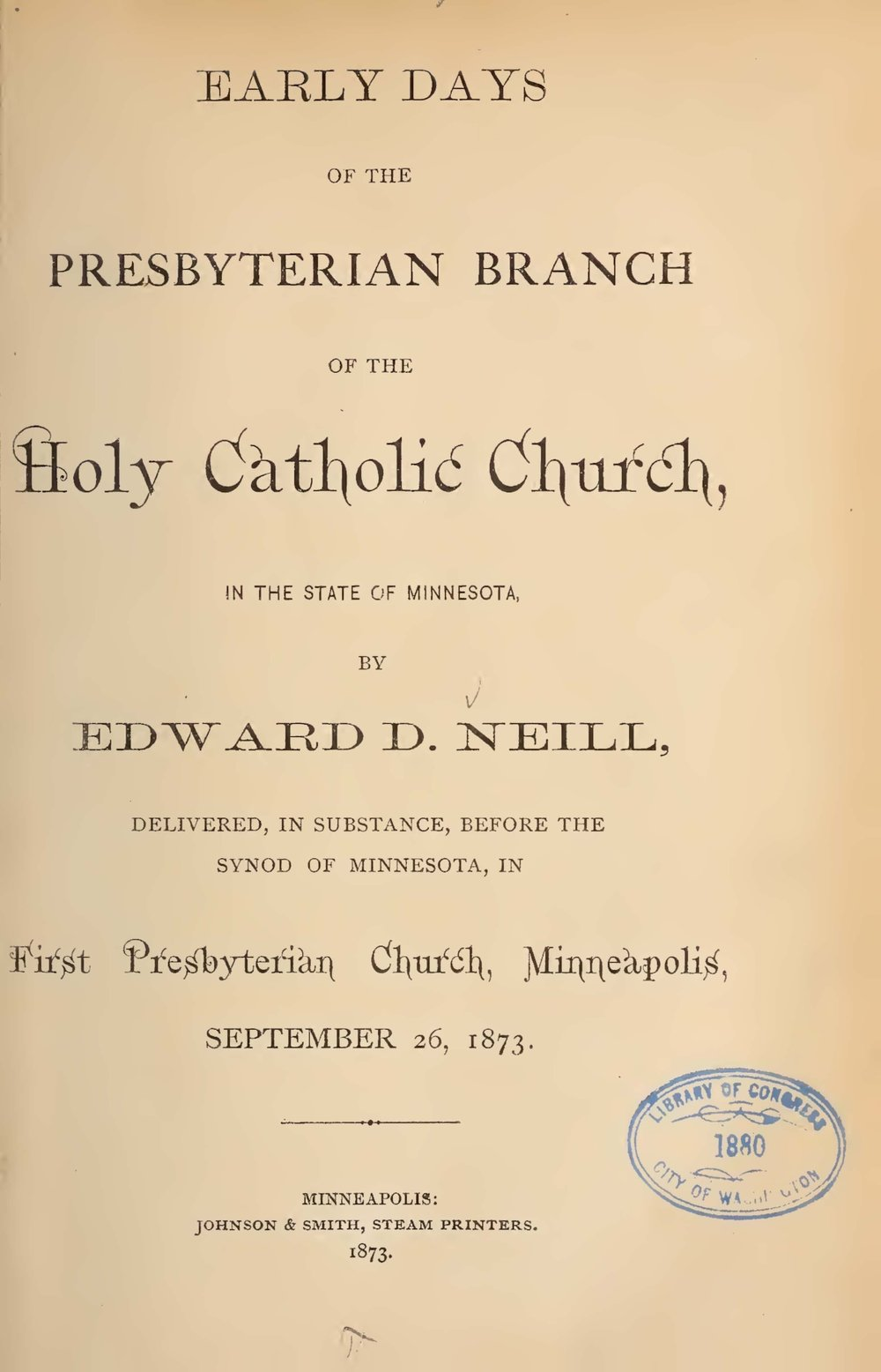 Neill, Edward Duffield, Early Days of the Presbyterian Branch of the Holy Catholic Church in the State of Minnesota Title Page.jpg