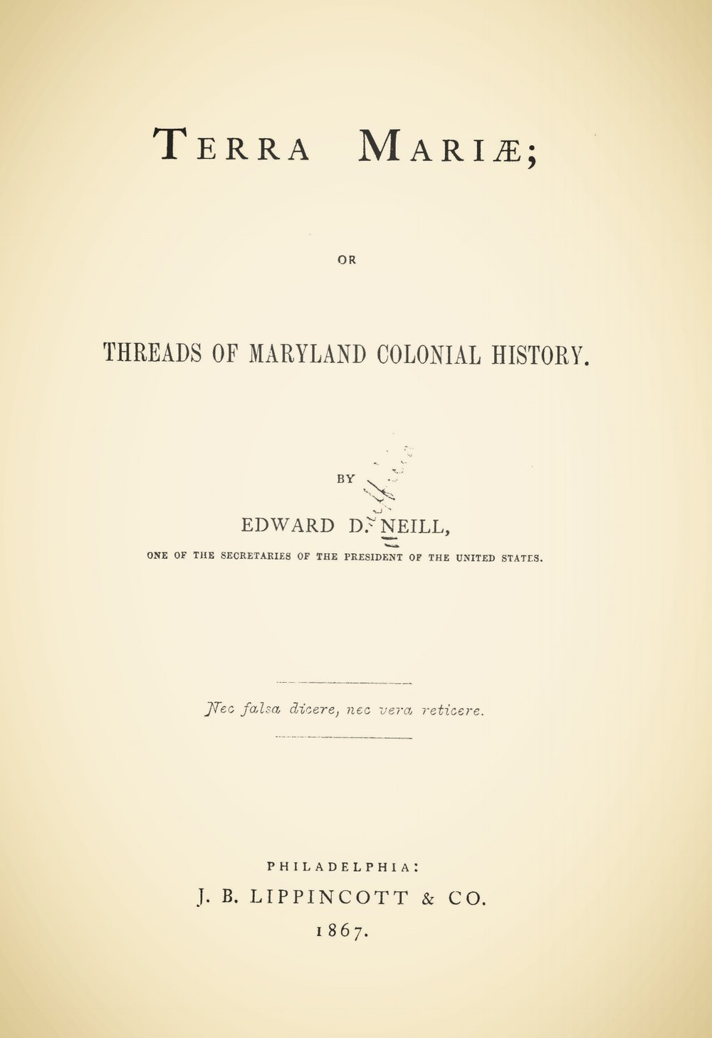 Neill, Edward Duffield, Terra Mariæ; or, Threads of Maryland Colonial History Title Page.jpg