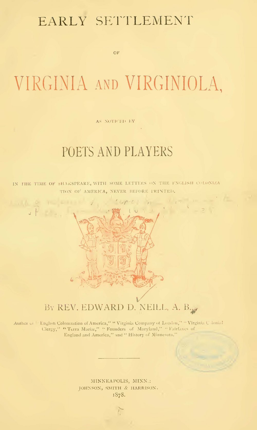 Neill, Edward Duffield, Early Settlement of Virginia and Virginiola, As Noticed by Poets and Players in the Time of Shakespeare Title Page.jpg