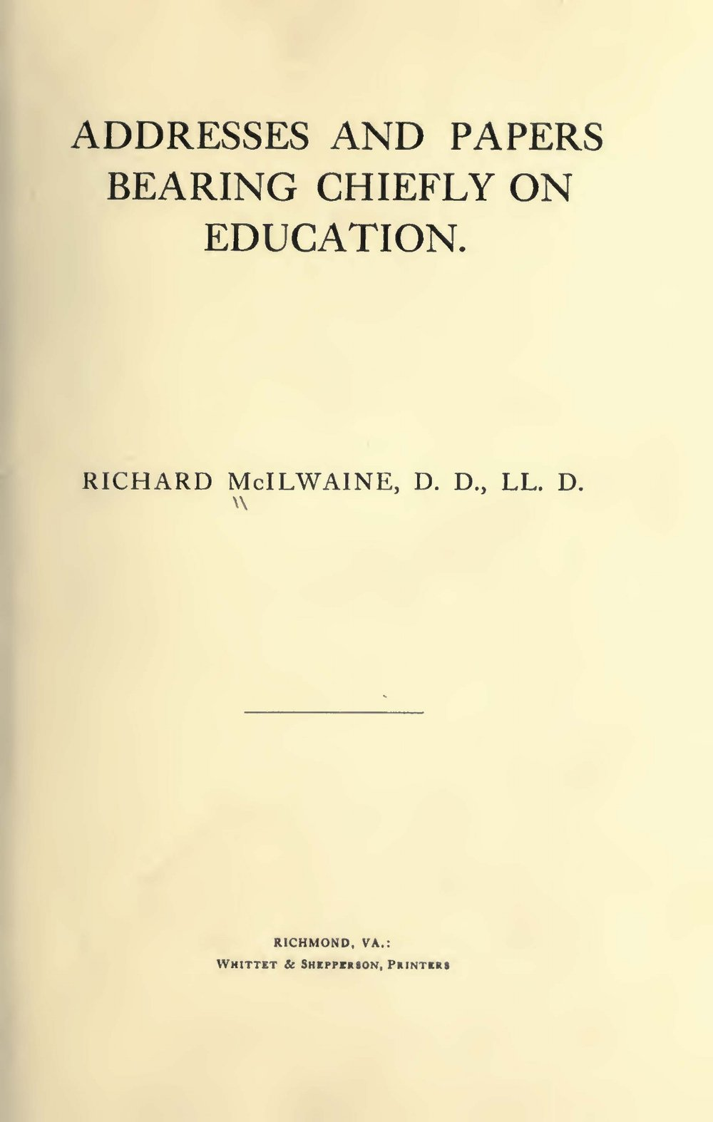 McIlwaine, Richard, Addresses and Papers Bearing Chiefly on Education Title Page.jpg