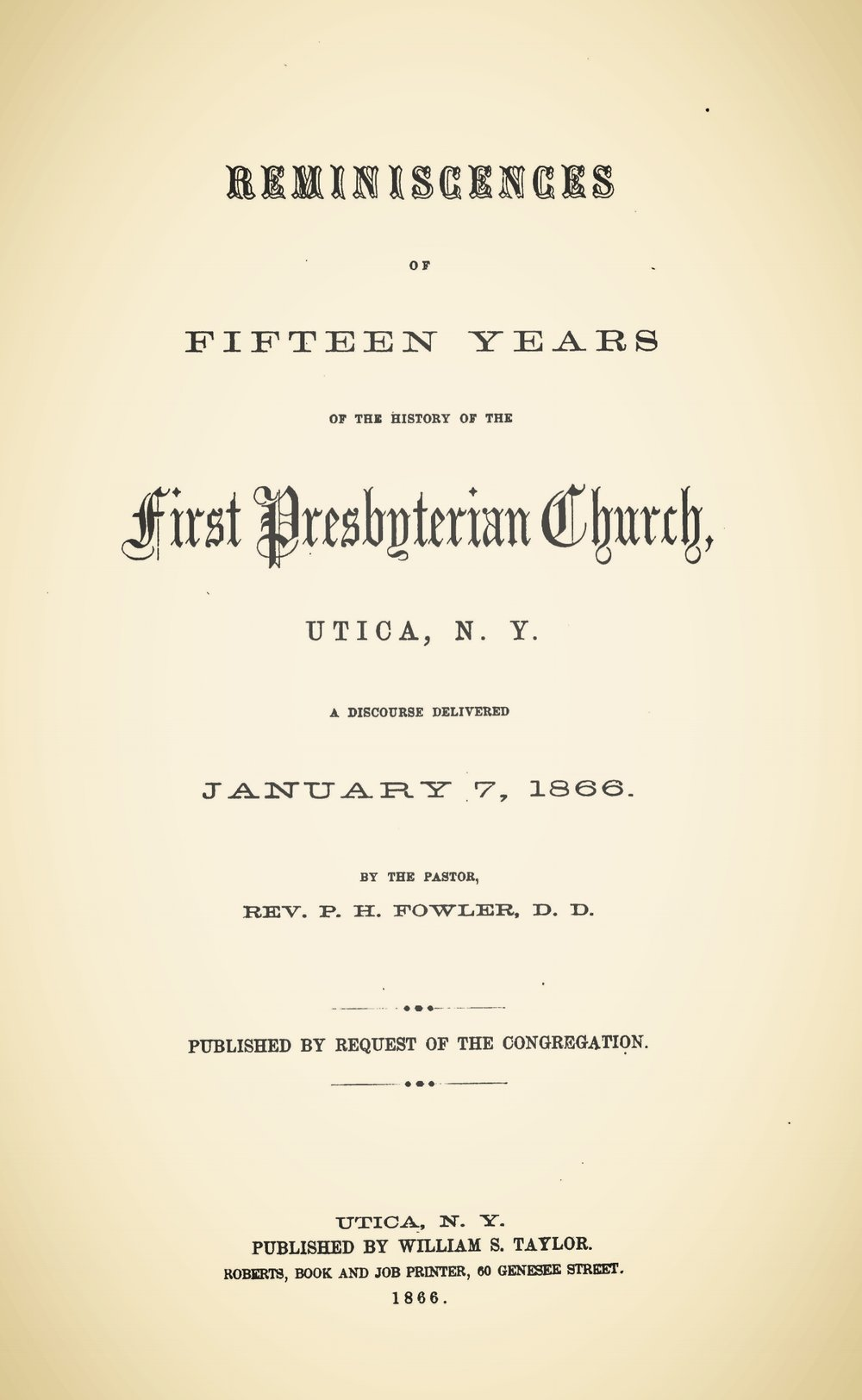 Fowler, Philemon Halsted, Reminiscences of Fifteen Years of the History of the First Presbyterian Church, Utica, N.Y. Title Page.jpg