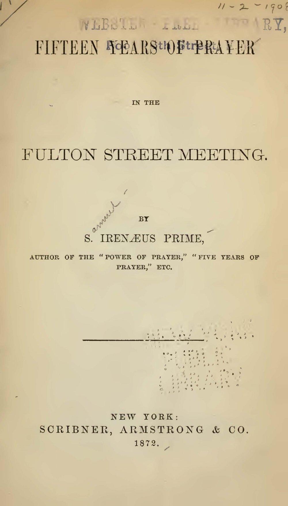 Prime, Samuel Irenaeus, Fifteen Years of Prayer in the Fulton Street Meeting Title Page.jpg