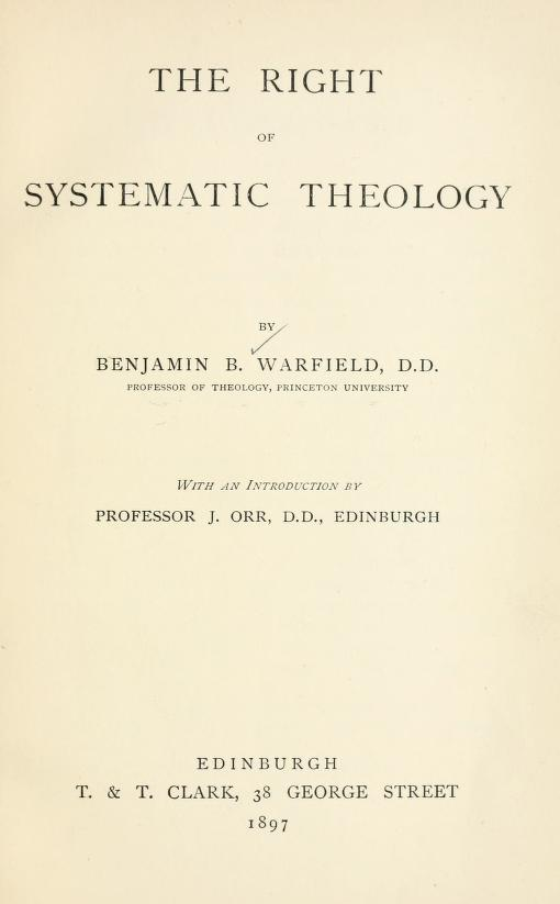 Warfield, Right of Systematic Theology.jpg