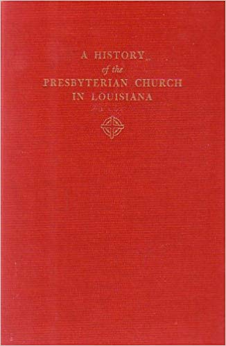 Copy of St. Amant, A History of the Presbyterian Church in Louisiana