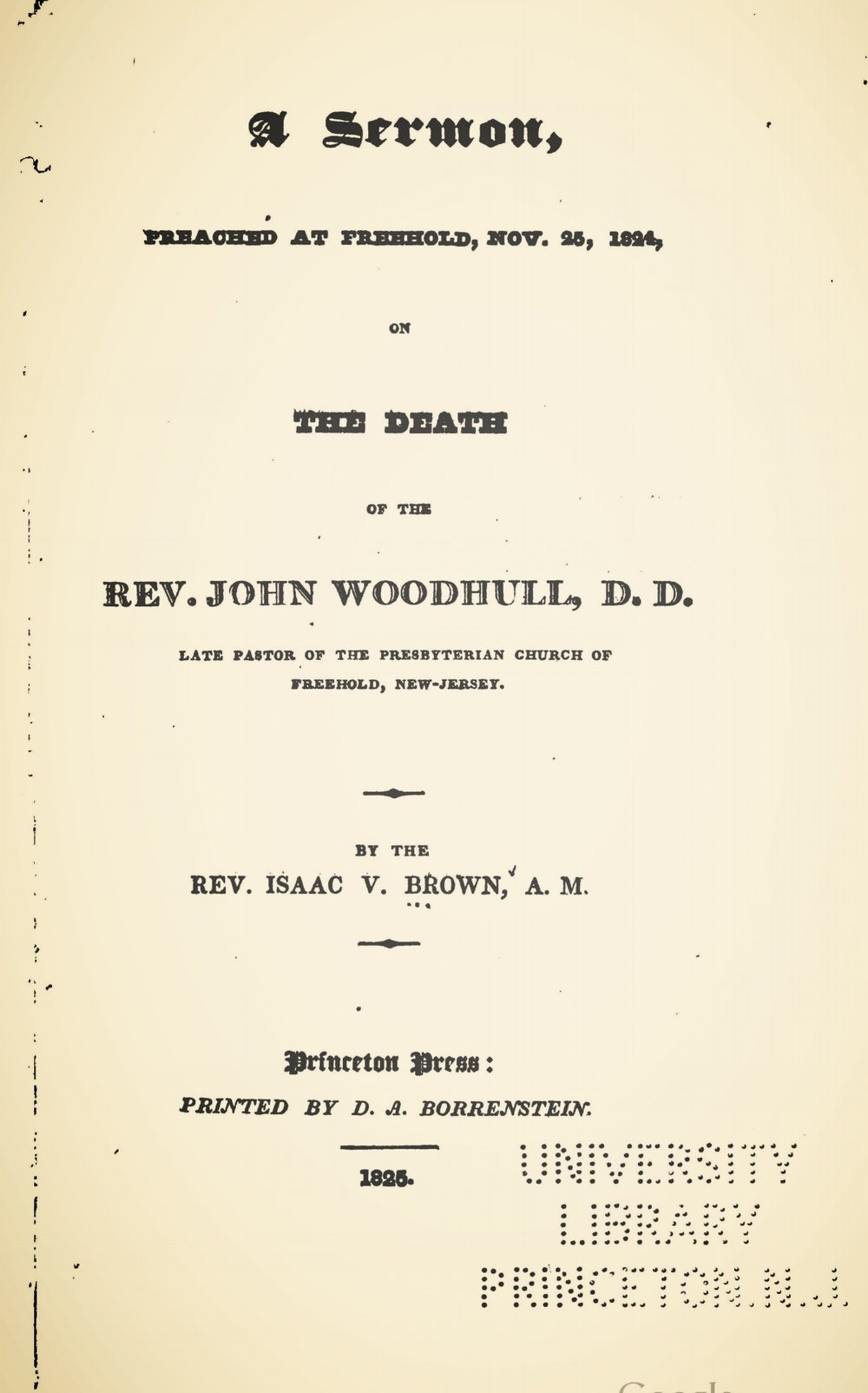 Brown, Isaac Van Arsdale, A Sermon, Preached at Freehold, Nov. 25, 1824, on the Death of the Rev. John Woodhull, D.D. Title Page.jpg