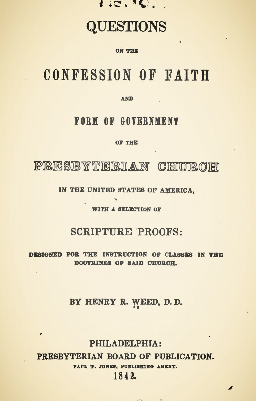 Weed, Henry Rowland, Questions on the Confession of Faith and Form of Government Title Page.jpg