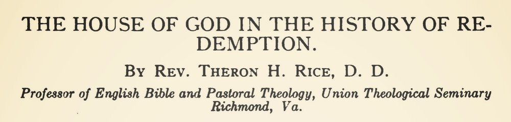 Rice, Jr., Theron Hall, The House of God in the History of Redemption Title Page.jpg