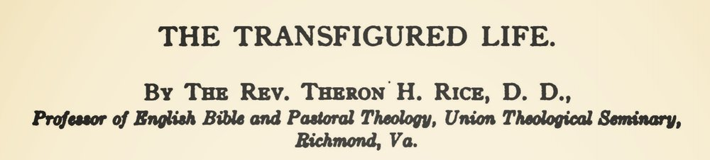 Rice, Jr., Theron Hall, The Transfigured Life Title Page.jpg