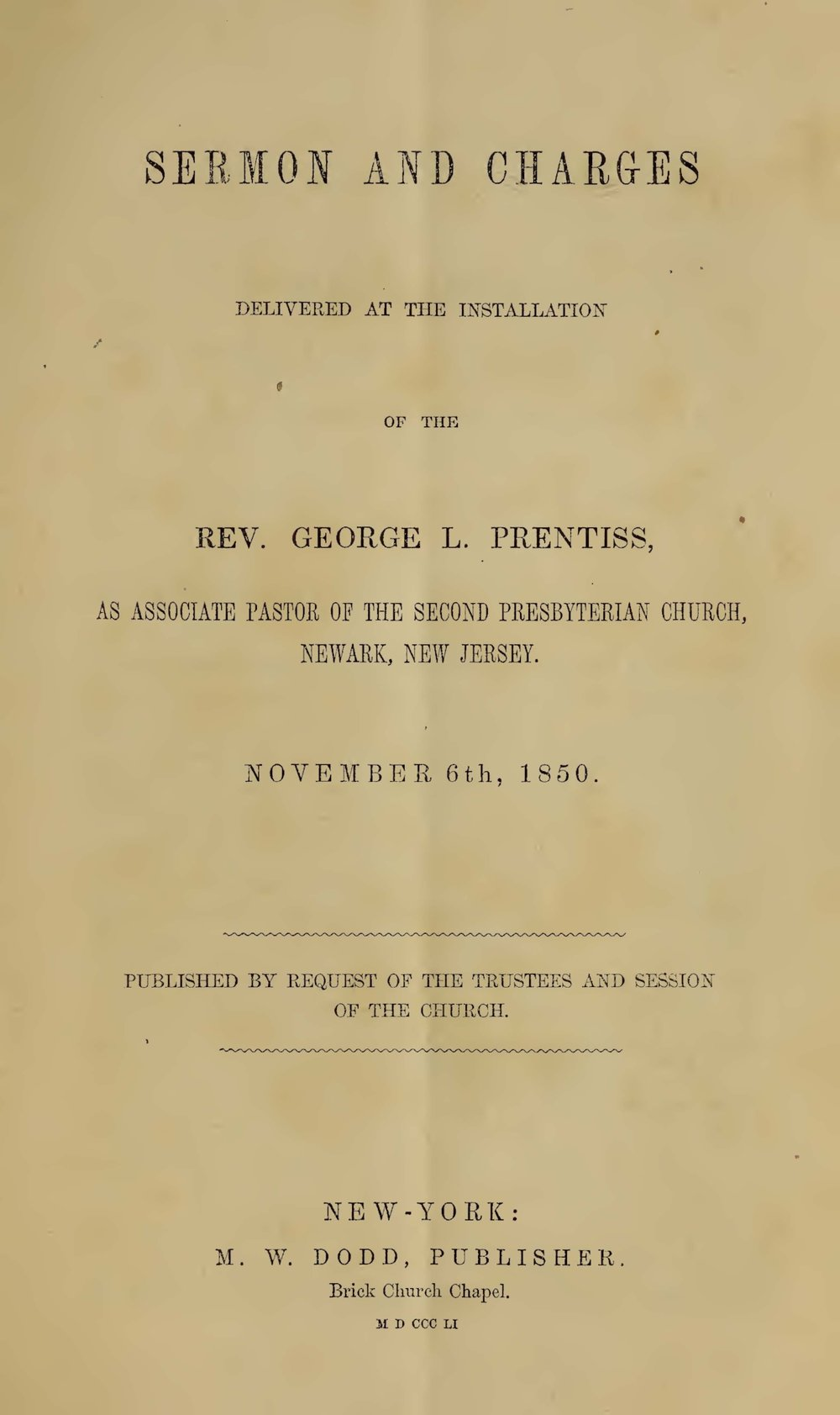 Stearns, Jonathan French, Sermon and Charges at the Installation of George L Prentiss Title Page.jpg
