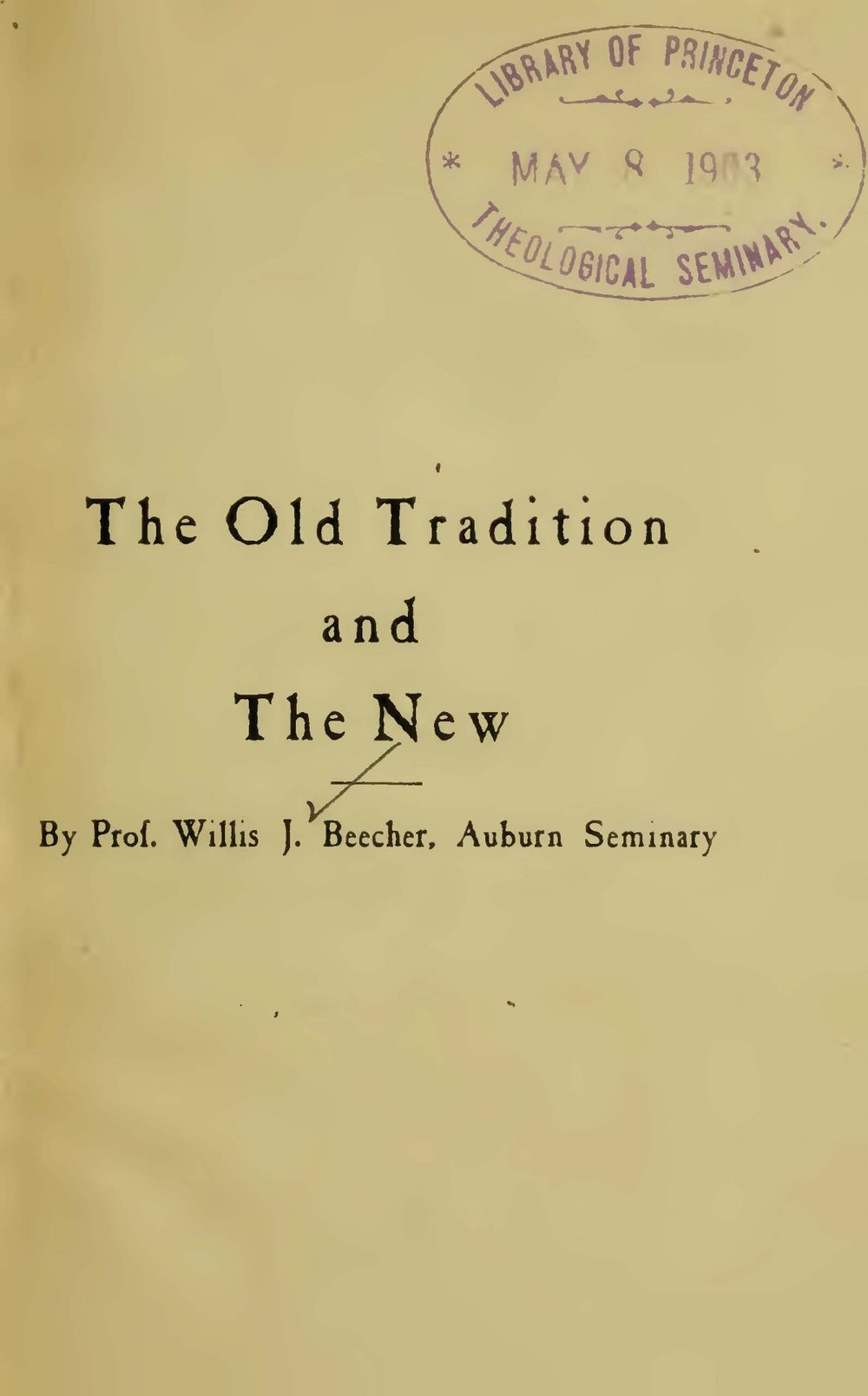 Beecher, Willis Judson, The Old Tradition and the New Title Page.jpg