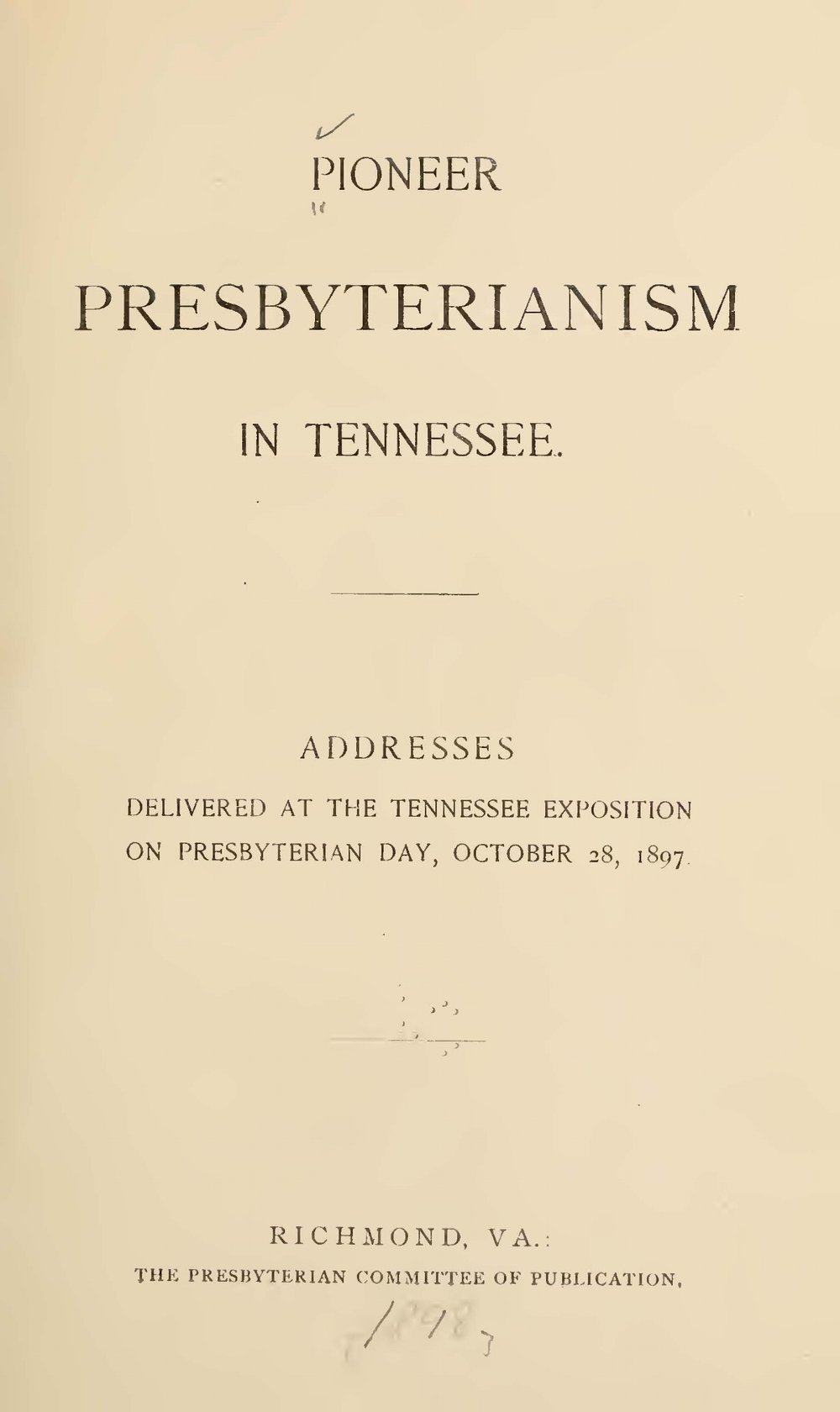 Moore, Walter William, Pioneer Presbyterianism in Tennessee Title Page.jpg
