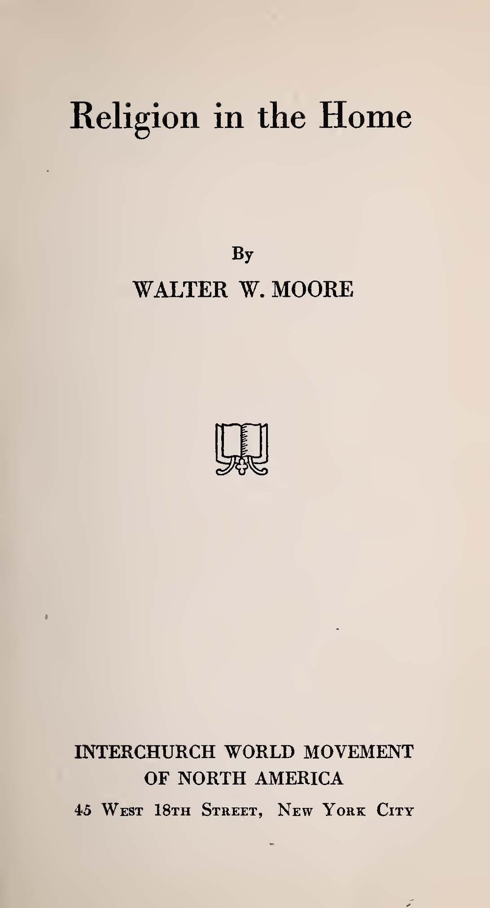 Moore, Walter William, Religion in the Home Title Page.jpg