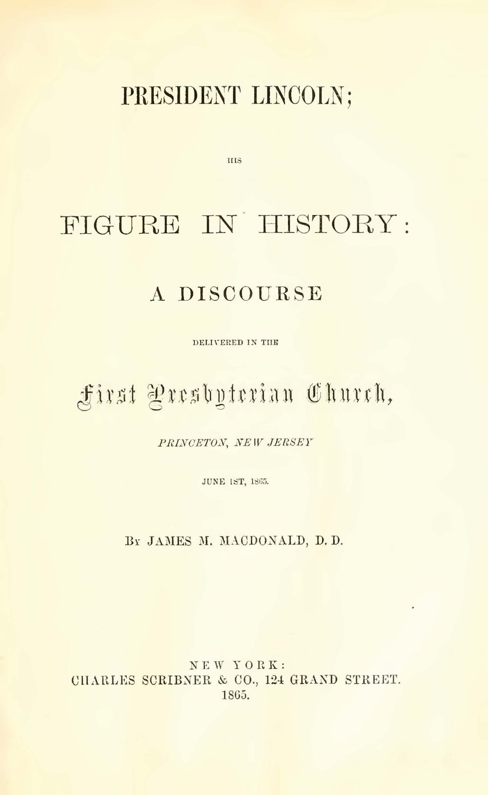 McDonald, James Madison, President Lincoln; His Figure in History Title Page.jpg