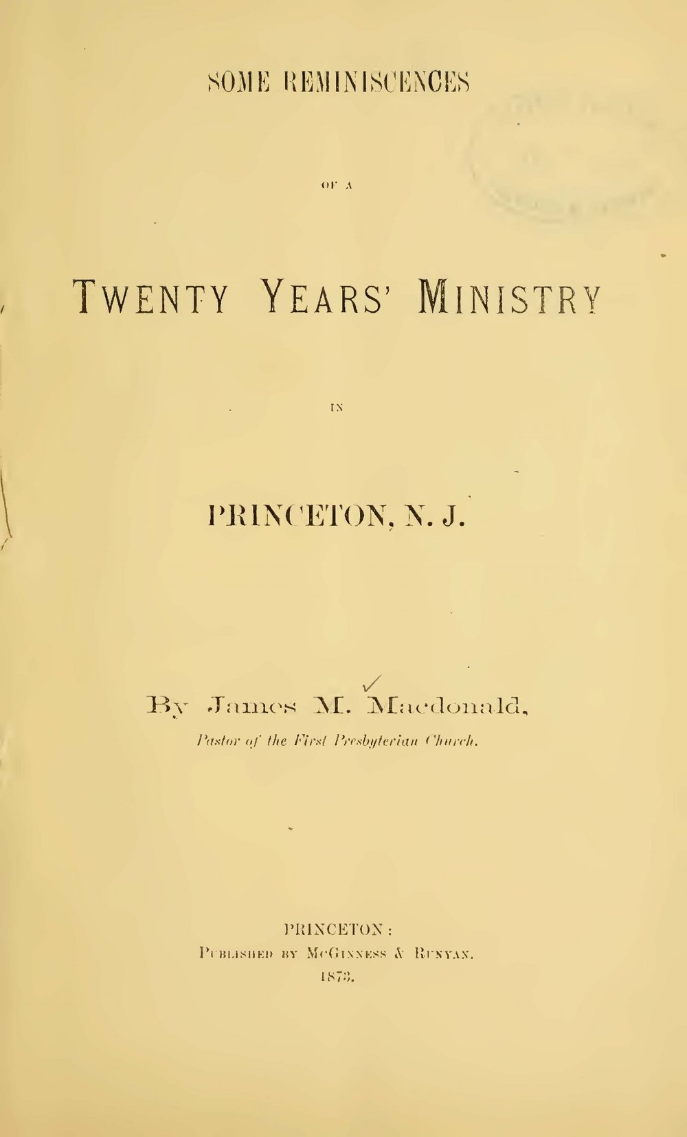 McDonald, James Madison, Some Reminiscences of a Twenty Years' Ministry in Princeton, N.J. Title Page.jpg