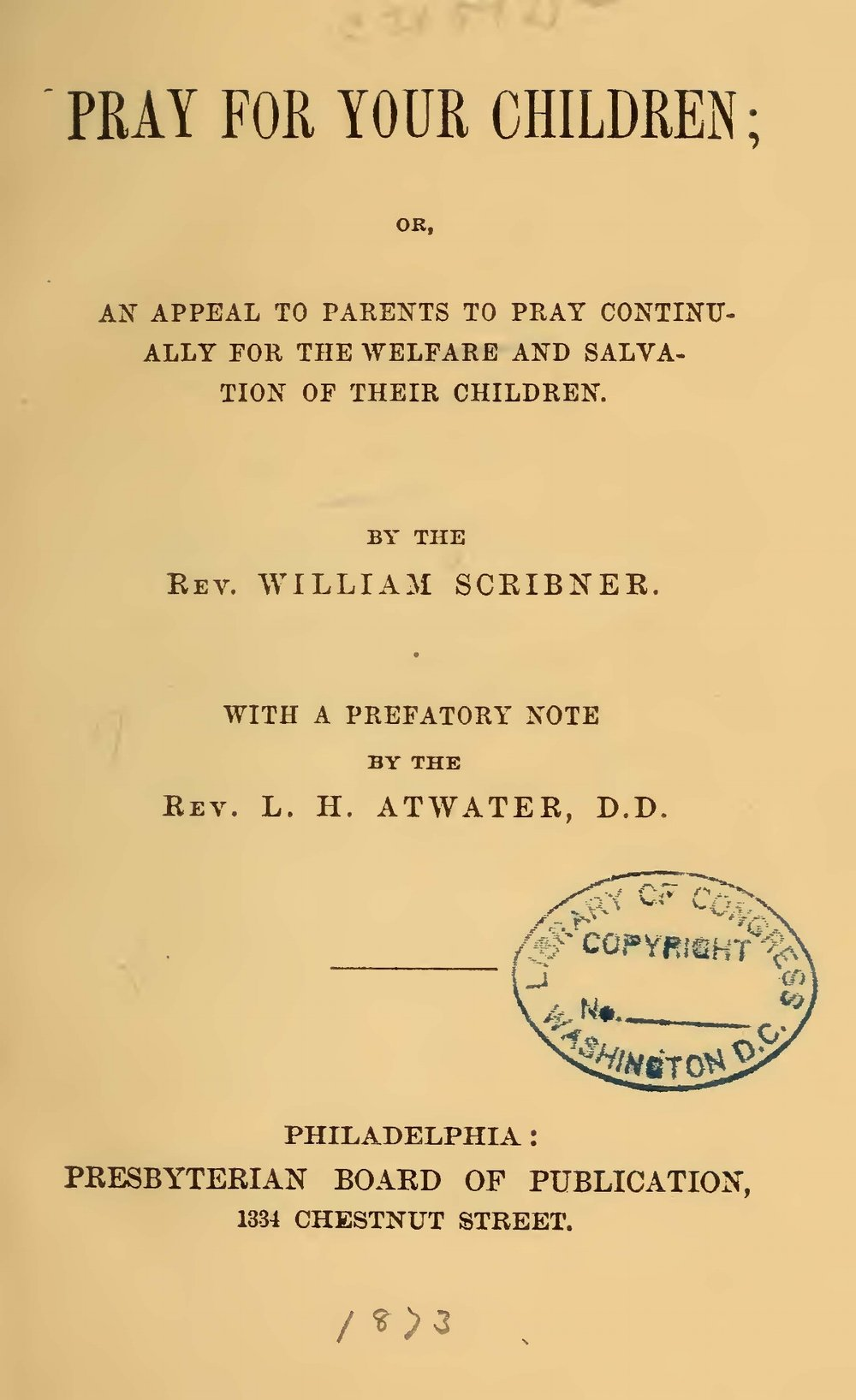 Scribner, William, Pray For Your Children Title Page.jpg