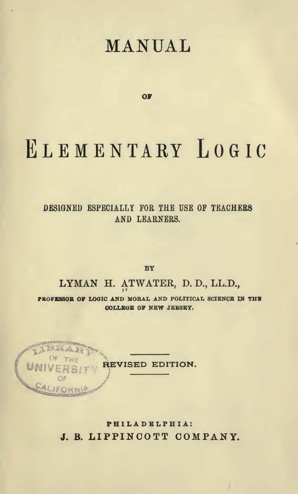 Atwater, Lyman Hotchkiss, Manual of Elementary Logic Title Page.jpg