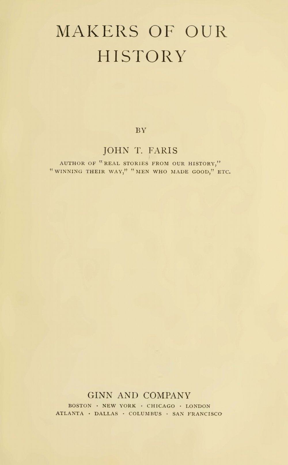 Faris, John Thomson, Makers of Our History Title Page.jpg