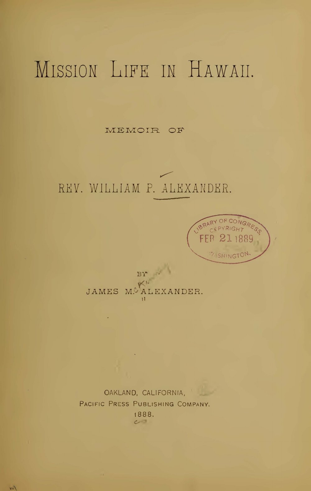Alexander, James McKinney, Mission Life in Hawaii Memoir of Rev. William P. Alexander Title Page.jpg
