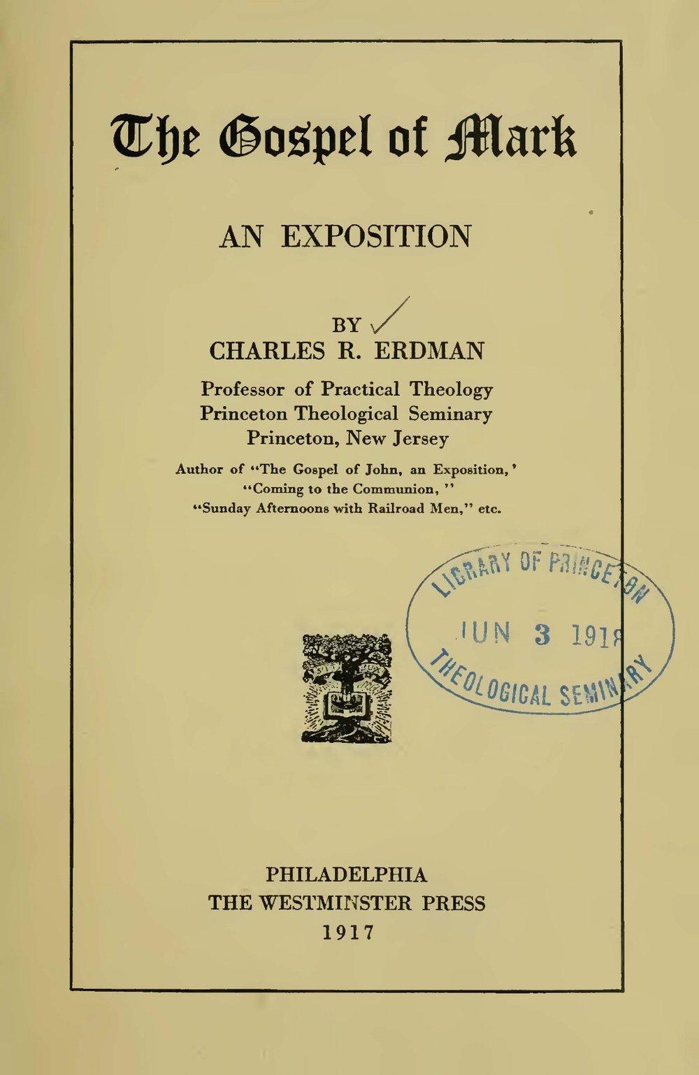 Erdman, Sr., Charles Rosenbury, The Gospel of Mark An Exposition Title Page.jpg