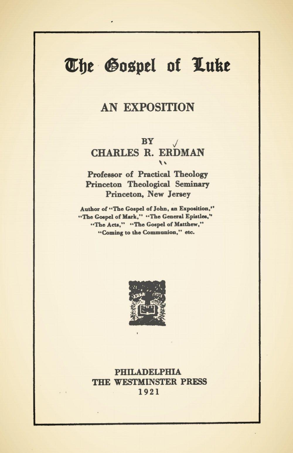 Erdman, Sr., Charles Rosenbury, The Gospel of Luke An Exposition Title Page.jpg