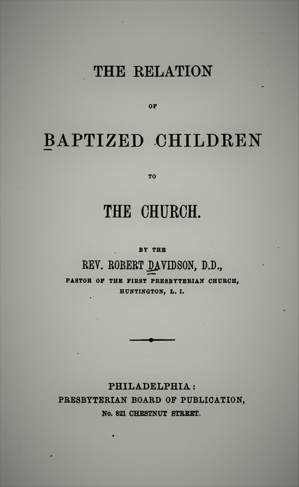 Davidson, Robert - Relation of Baptized Children to the Church.jpg