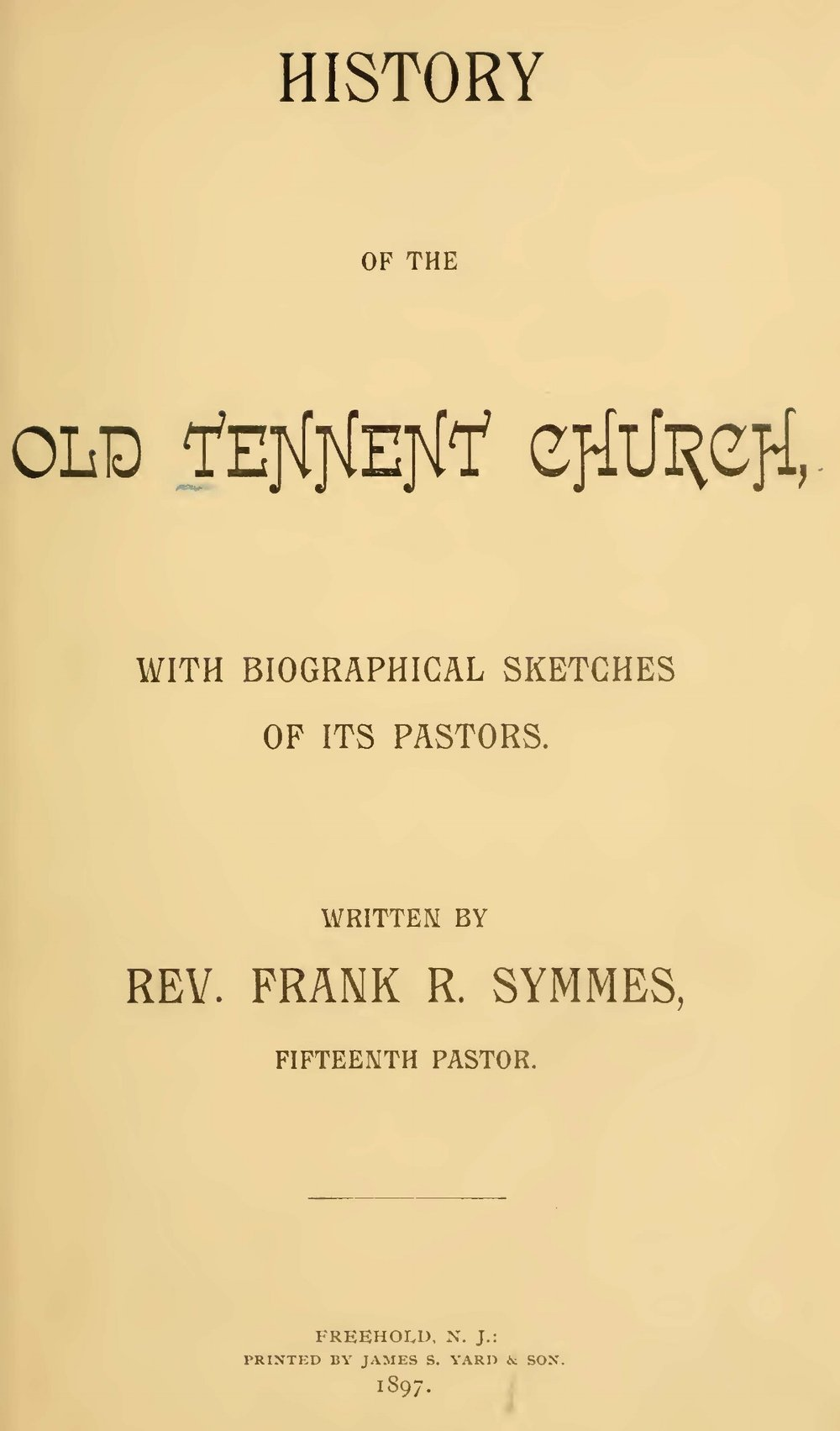 Symmes, Frank Rosebrook, History of the Old Tennent Church Title Page.jpg