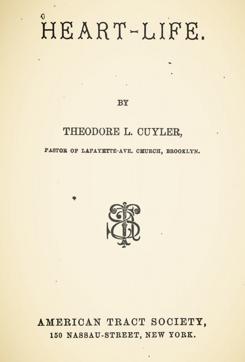 Cuyler, Theodore Ledyard, Heart-Life Title Page.jpg