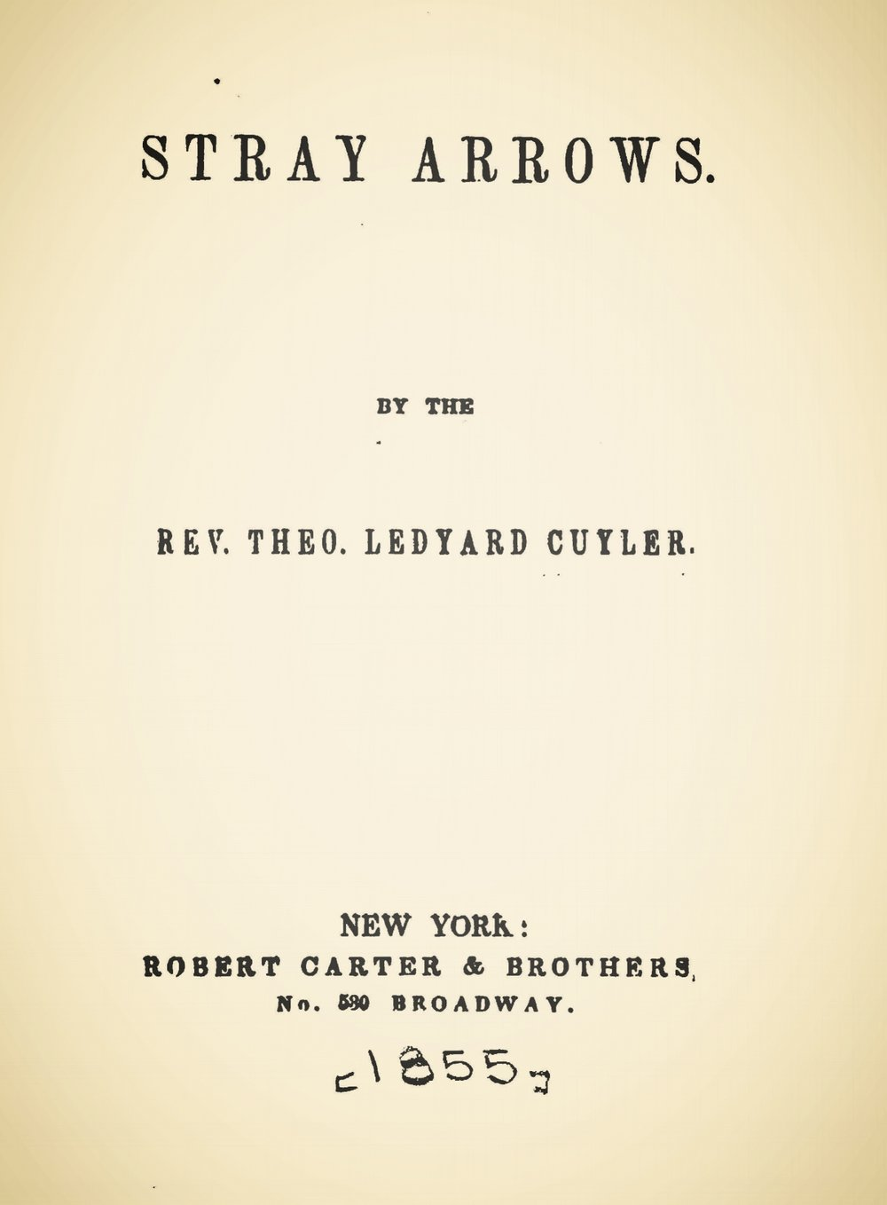 Cuyler, Theodore Ledyard, Stray Arrows Title Page.jpg