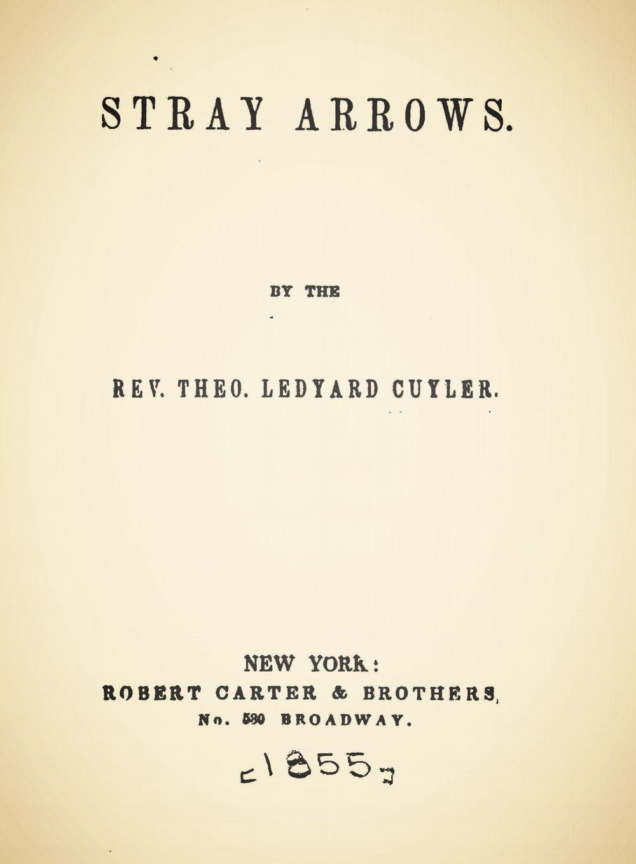 Cuyler, Theodore Ledyard, Stray Arrows Title Page.jpg