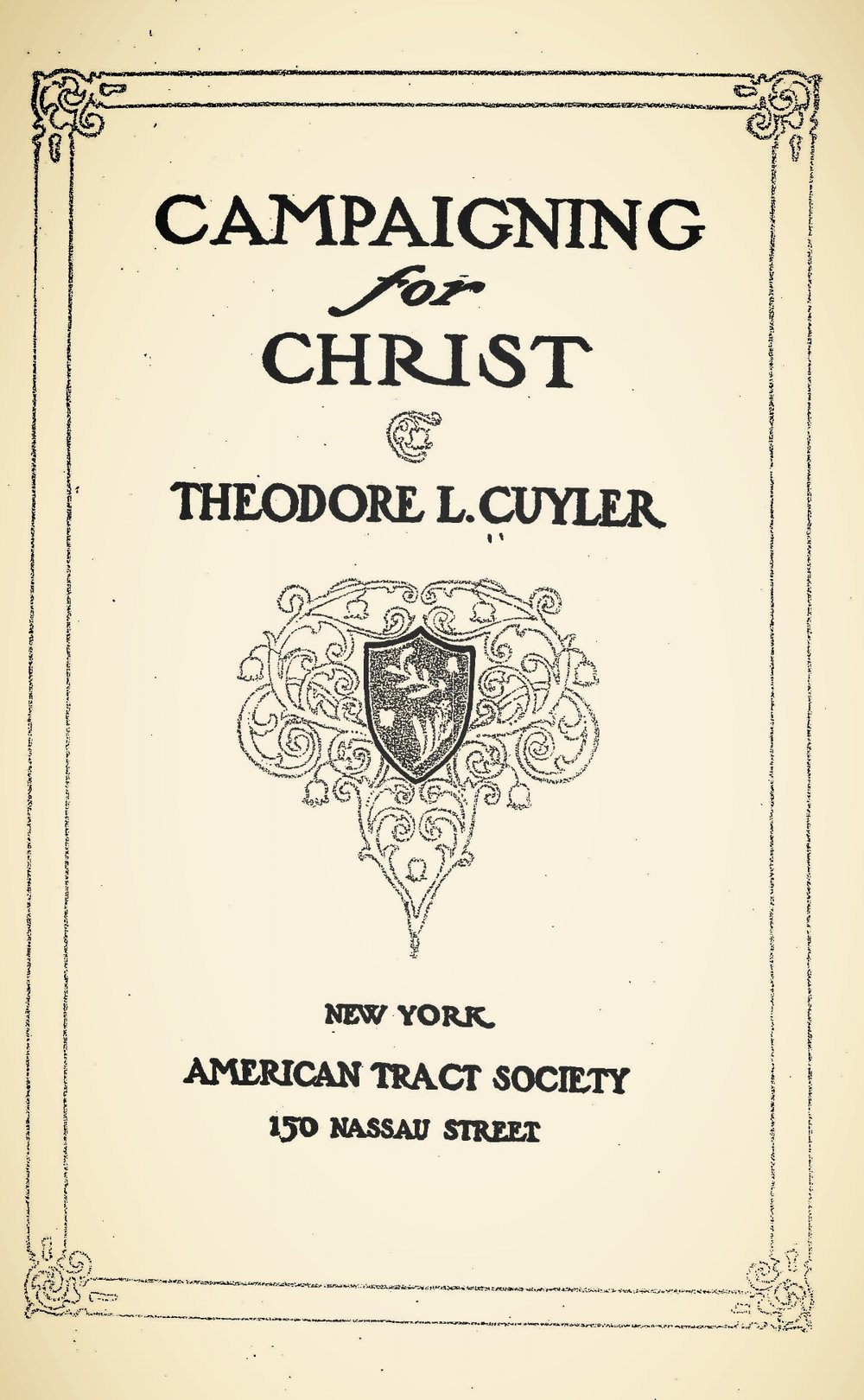 Cuyler, Theodore Ledyard, Campaigning For Christ Title Page.jpg