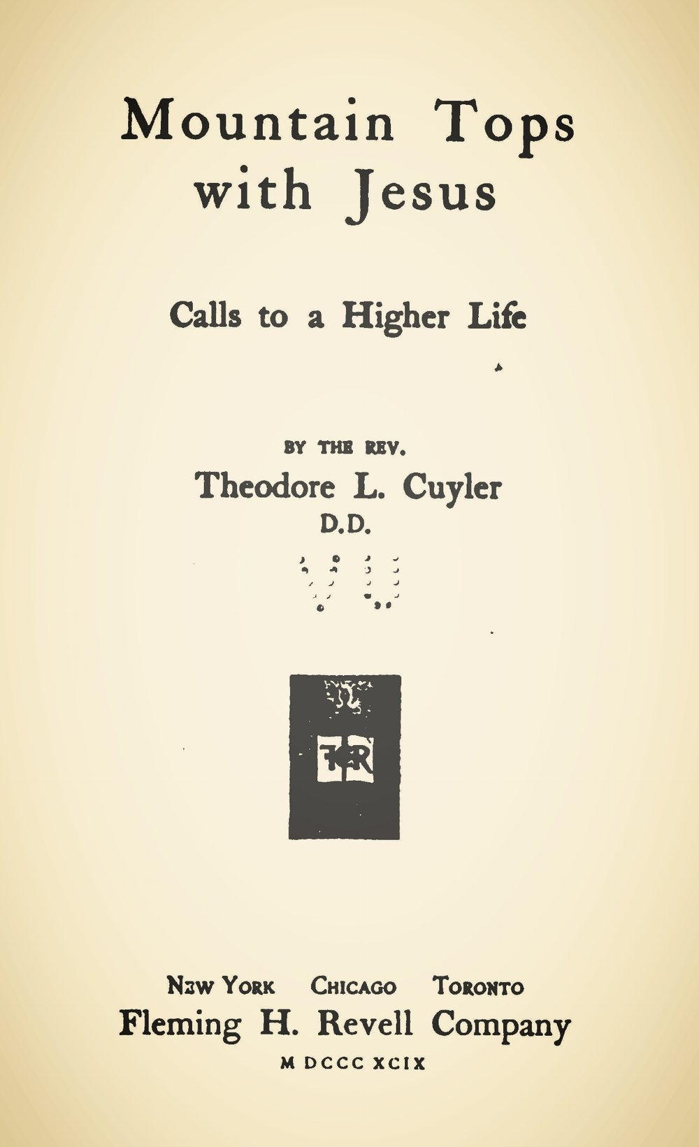 Cuyler, Theodore Ledyard, Mountain Tops With Jesus Title Page.jpg