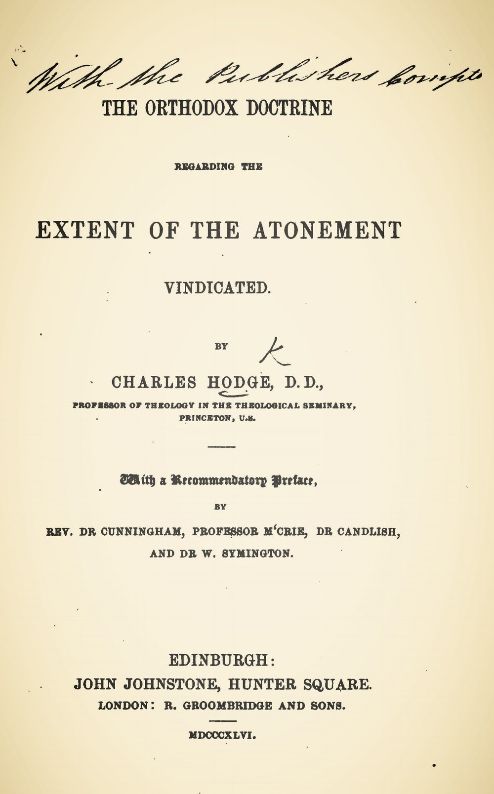 Hodge, Charles, The Orthodox Doctrine Regarding the Extent of the Atonement Title Page.jpg