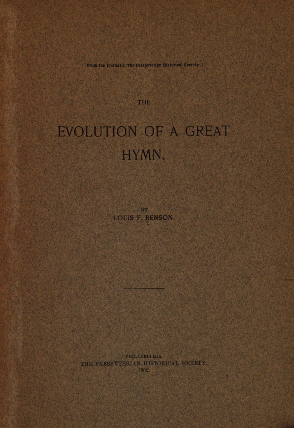 Benson, Louis FitzGerald, The Evolution of a Great Hymn Title Page.jpg