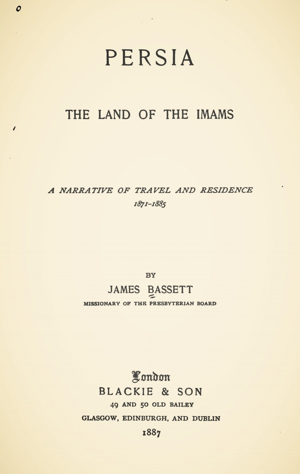 Bassett, James, Persia the Land of the Imams Title Page.jpg
