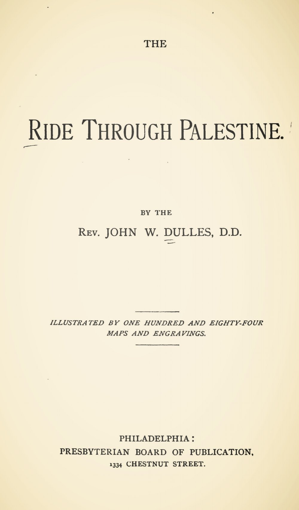 Dulles, John Welsh, The Ride Through Palestine Title Page.jpg
