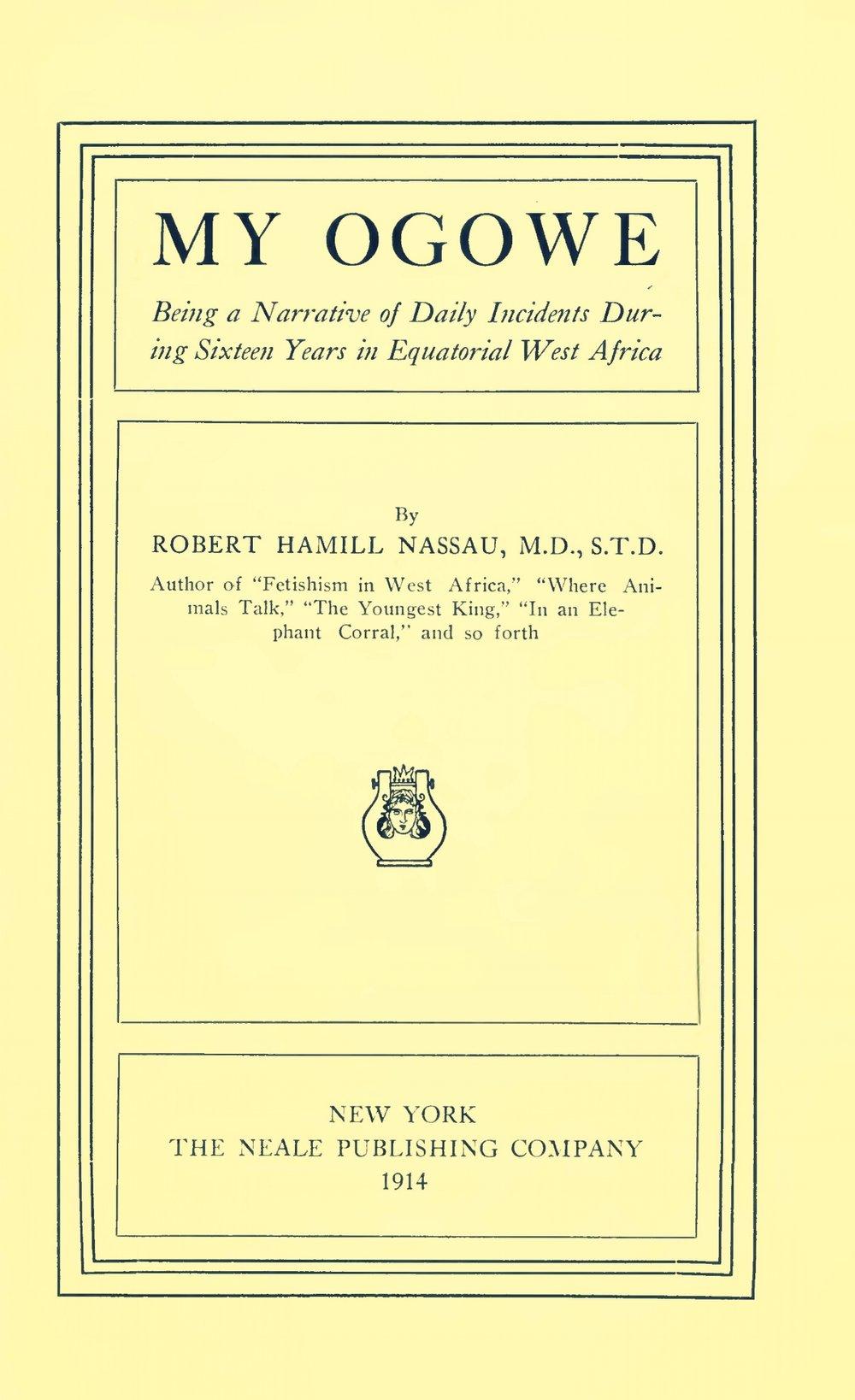 Nassau, Robert Hamill, My Ogowe Title Page.jpg