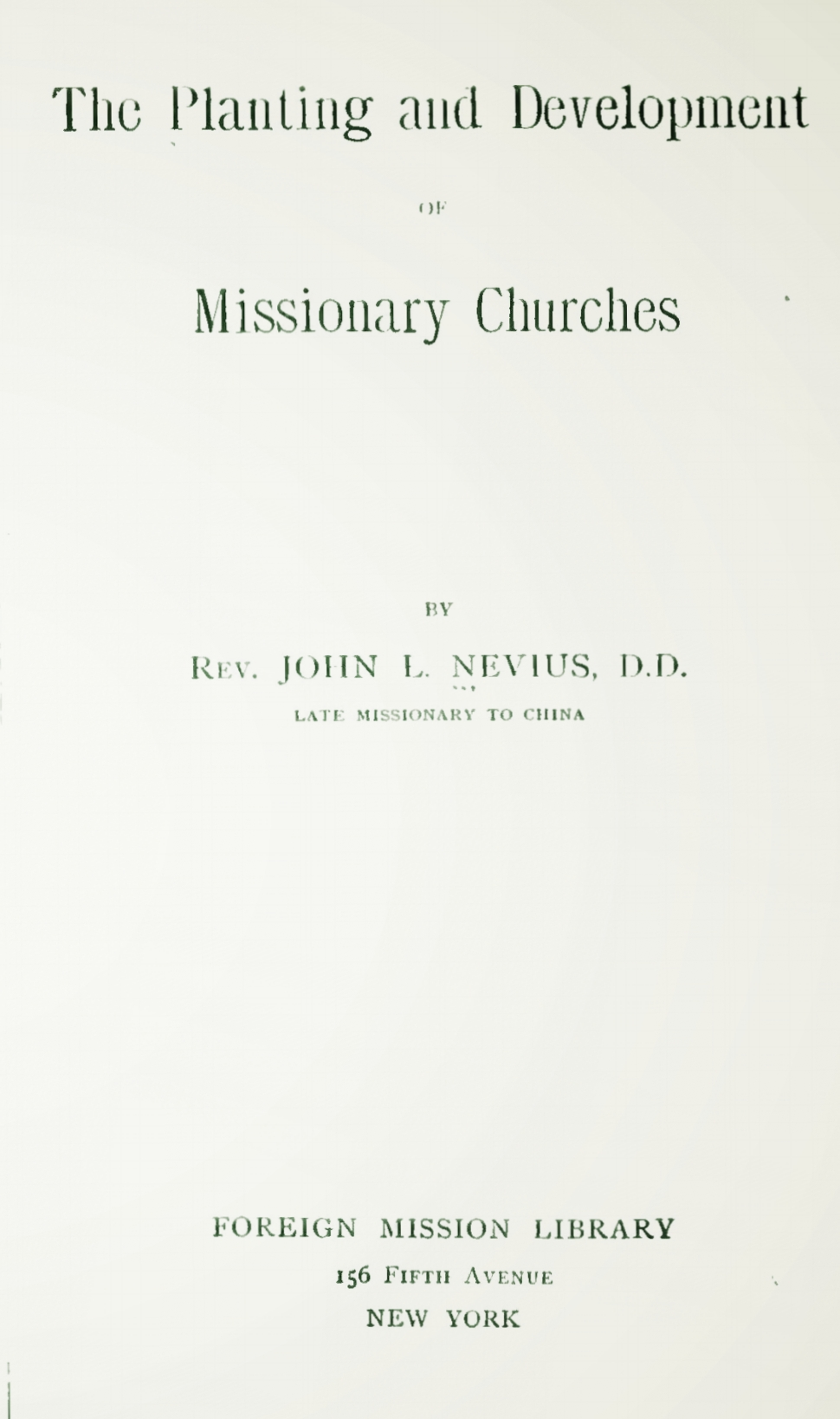 Nevius, John Livingston, The Planting and Development of Missionary Churches Title Page.jpg