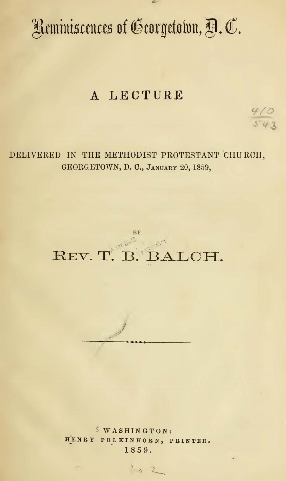Balch, Thomas Bloomer, Reminiscences of Georgetown, D.C. Title Page.jpg