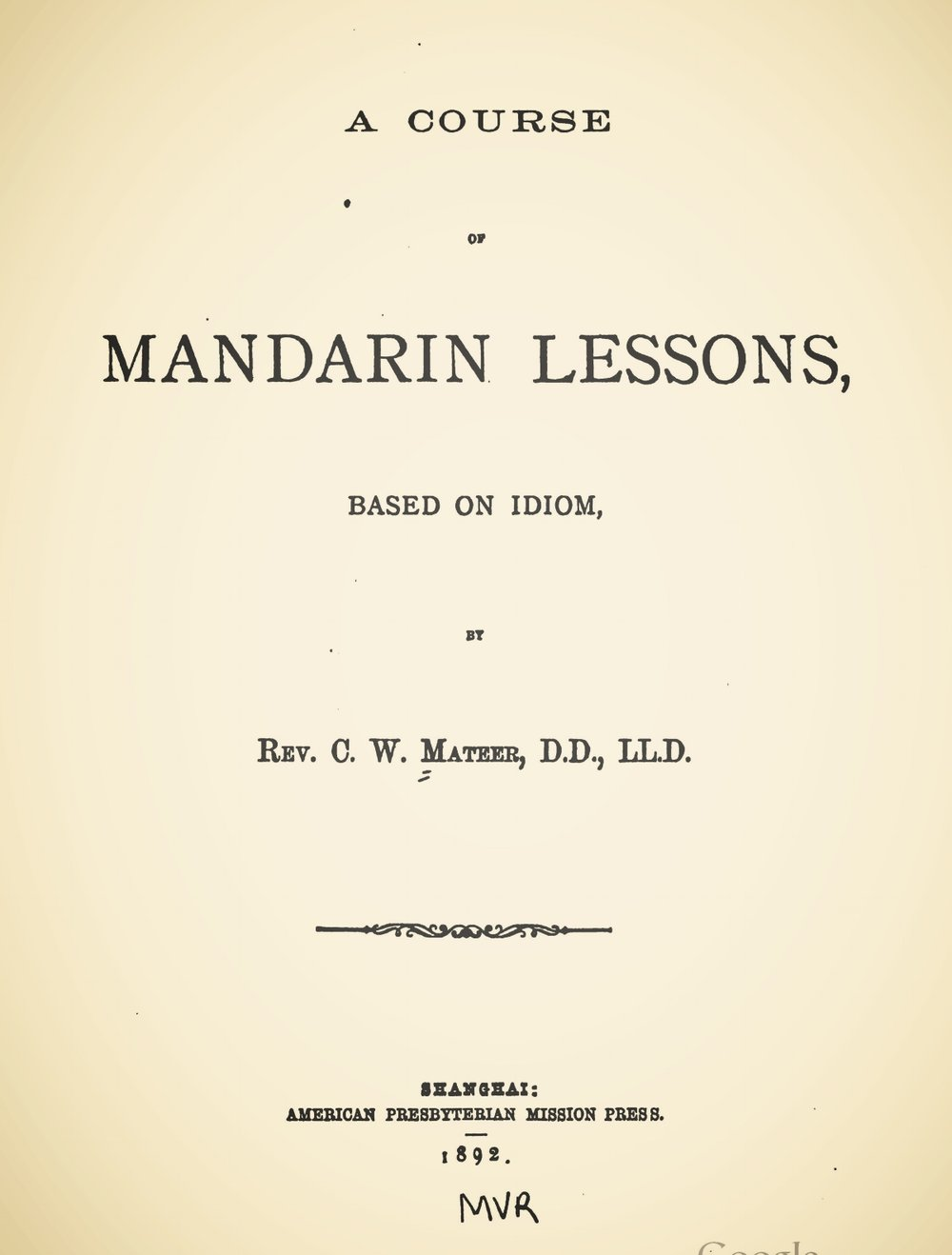 Mateer, Calvin Wilson, A Course of Mandarin Lessons, Based on Idiom Title Page.jpg