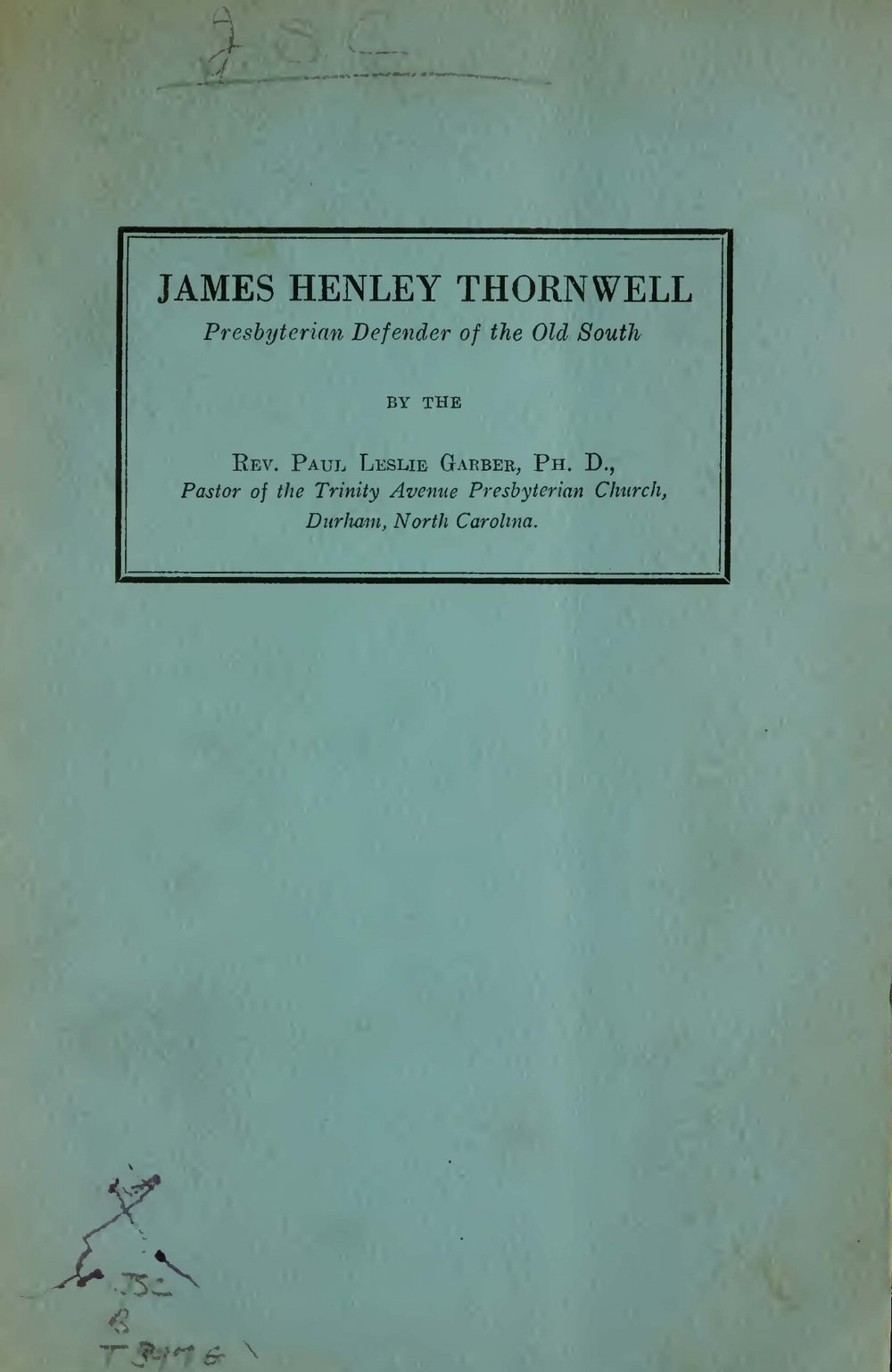 James Henley Thornwell: Presbyterian Defender of the Old South (Paul Leslie Garber)  This is a portion of his 1939 Ph.D. thesis, reprinted in 1943.