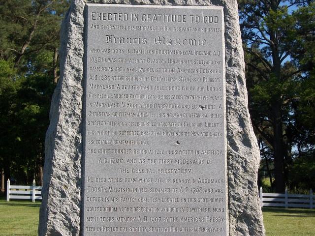 Francis Makemie is buried at Holdens Creek, Temperanceville, Virginia.