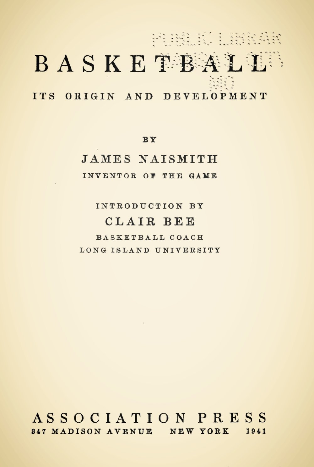Naismith, James, Basket Ball Its Origin and Development Title Page.jpg