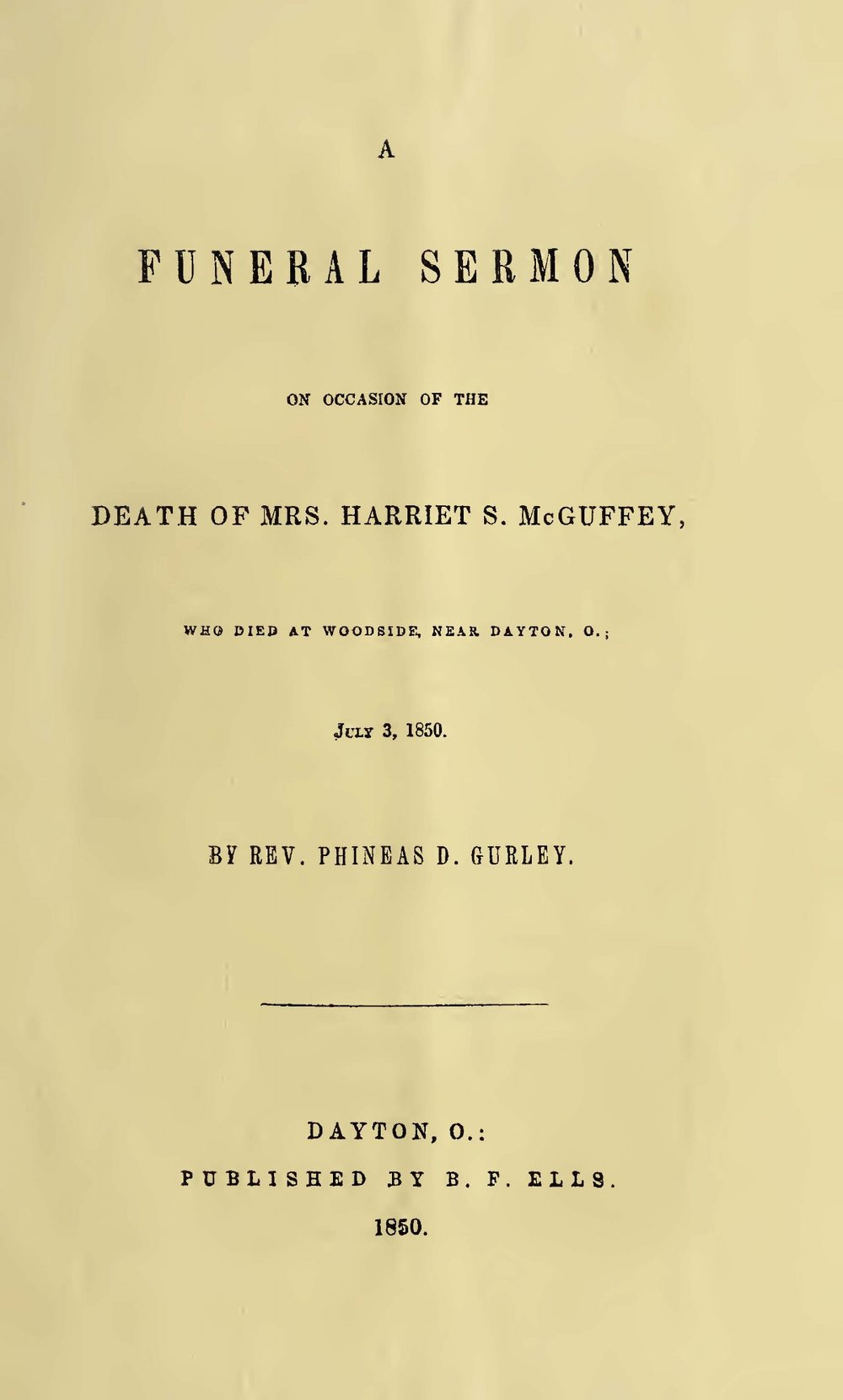 Gurley, Phineas Densmore, A Funeral Sermon for Mrs. Harriet S. McGuffey Title Page.jpg