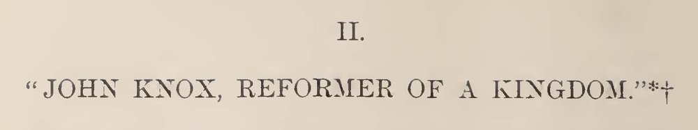 Warfield, Ethelbert Dudley, John Knox, Reformer of a Kingdom Title Page.jpg