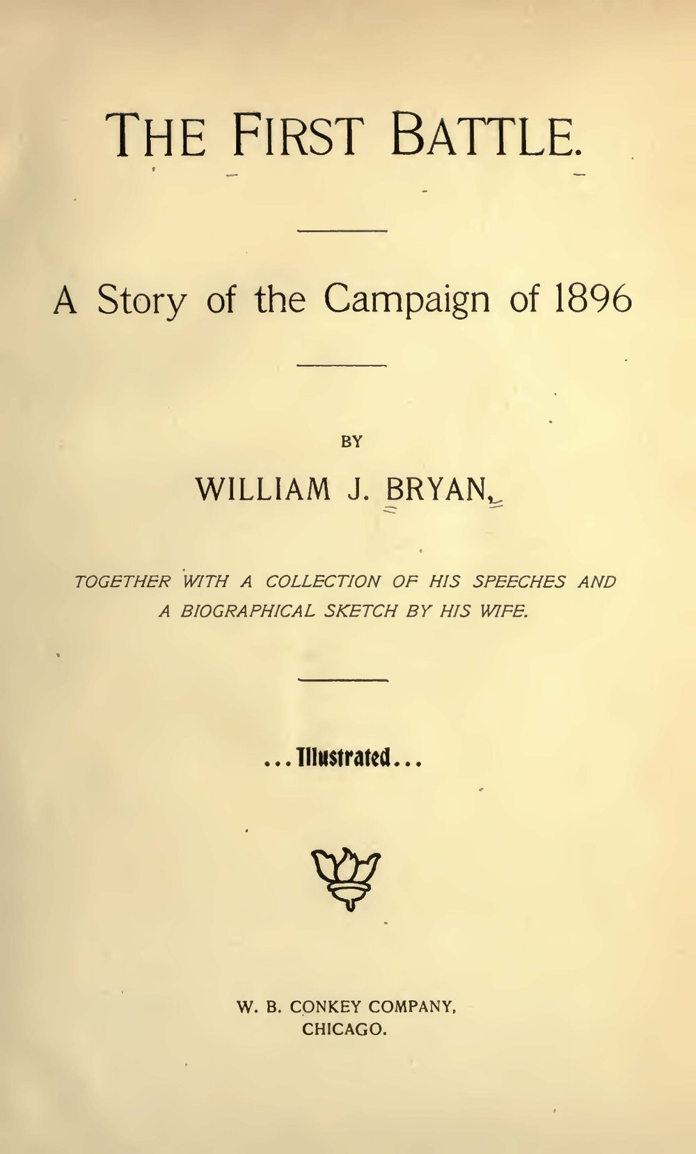 Bryan, Sr., William Jennings, The First Battle Title Page.jpg