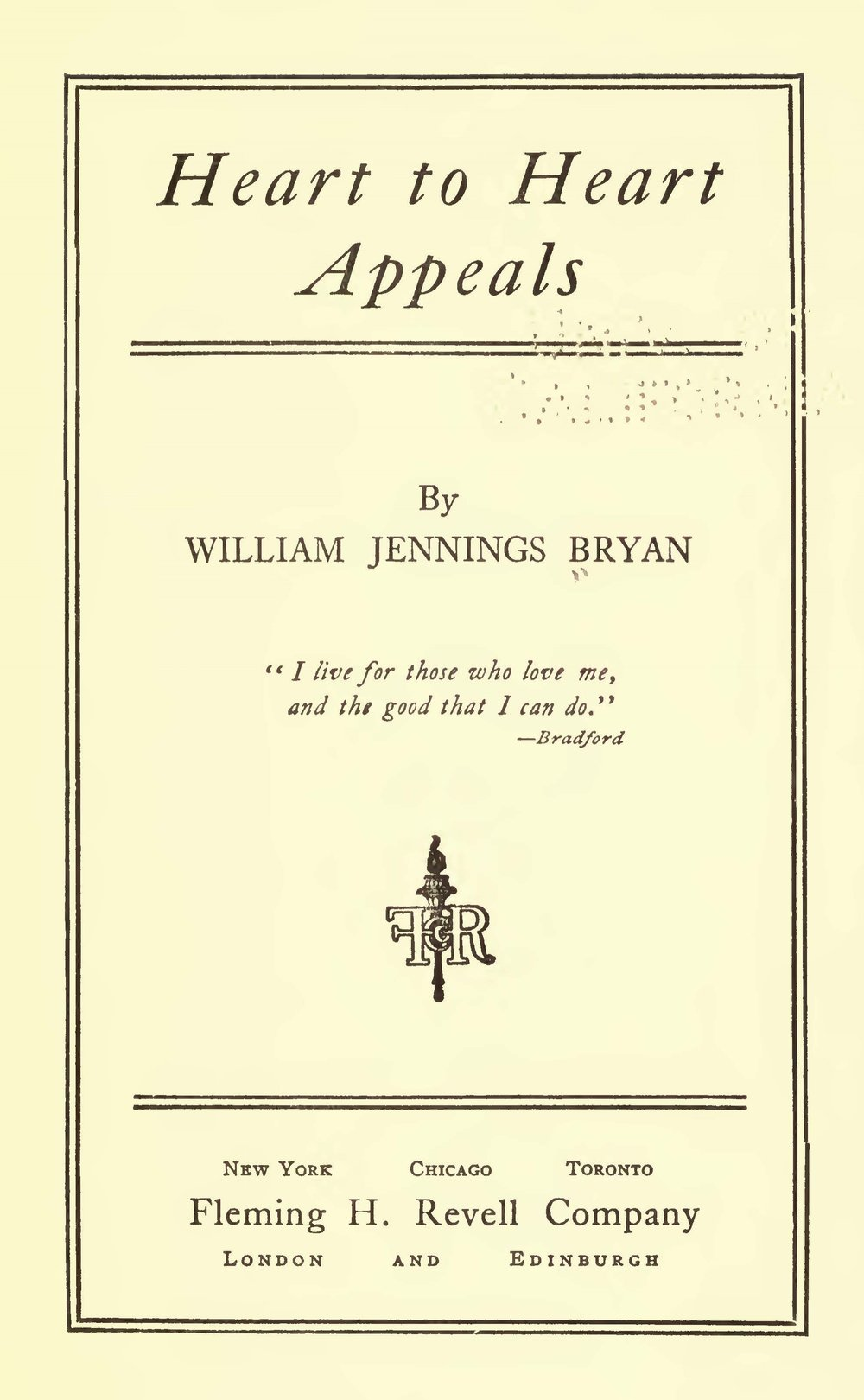 Bryan, Sr., William Jennings, Heart to Heart Appeals Title Page.jpg