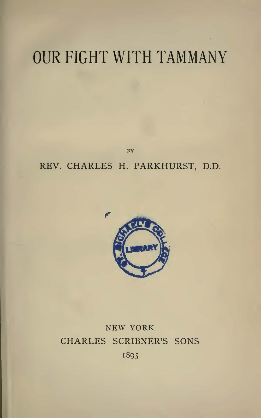 Parkhurst, Charles Henry, Our Fight With Tammany Title Page.jpg