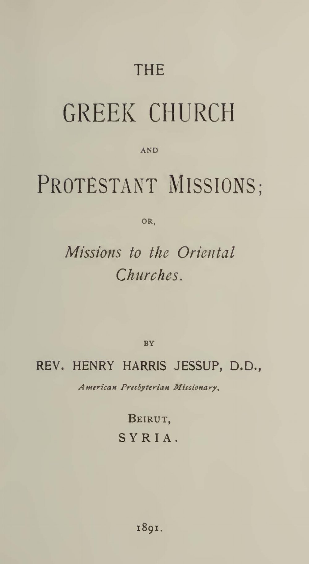 Jessup, Henry Harris, The Greek Church and Protestant Missions Title Page.jpg